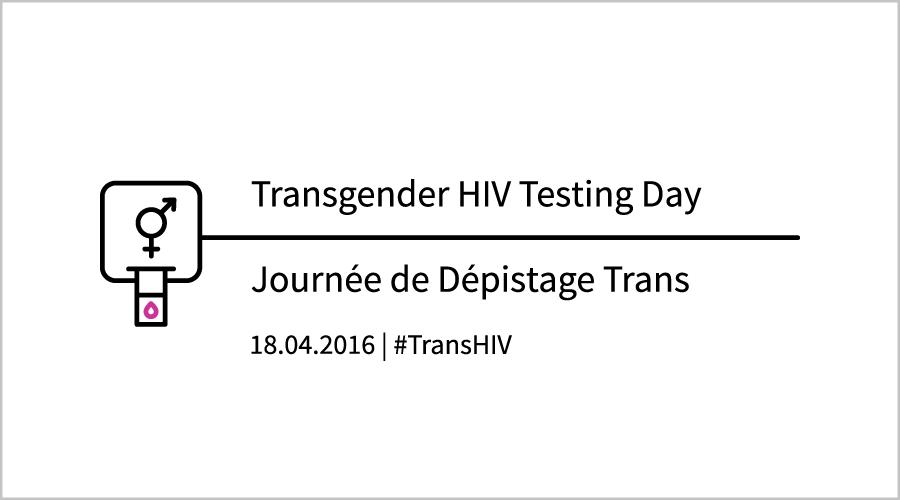 Transgender-HIV-Testing-Day-Depistage-Trans-TransEtVIH-2016-G